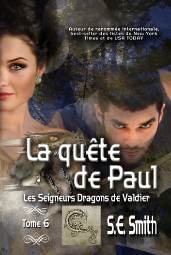 La quête de Paul - Les Seigneurs Dragons de Valdier Tome 6 eBook by S.E. Smith