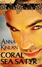 Coral Sea Satyr ebook by Anna Kinlan