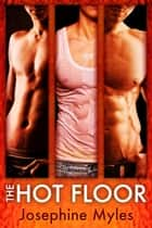 The Hot Floor ebook by Josephine Myles