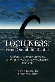 Loch Ness: From Out Of The Depths ebook by Patrick J Gallagher