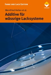 Additive für wässrige Lacksyteme ebook by Wernfried Heilen, et al.