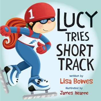 Lucy Tries Short Track ebook by Lisa Bowes