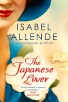 The Japanese Lover ebook by Isabel Allende