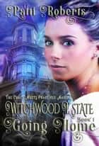 Witchwood Estate: Going Home 電子書 by Patti Roberts
