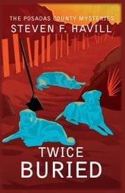 Twice Buried - A Posadas County Mystery ebook by Steven F Havill
