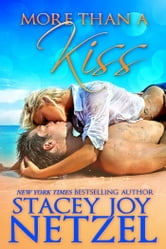 More Than A Kiss ebook by Stacey Joy Netzel