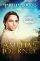 Amelia's Journey - A Prequel to the Winds Across the Prairie Series ebook by Martha Rogers