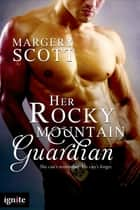 Her Rocky Mountain Guardian ebook by Margery Scott