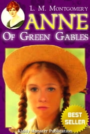 Anne of Green Gables By L. M. Montgomery - With Illustrated, Summary and Free Audio Book Link ebook by L. M. Montgomery