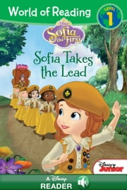 World of Reading Sofia the First: Sofia Takes the Lead - A Disney Read-Along (Level 1) ebook by Disney Book Group