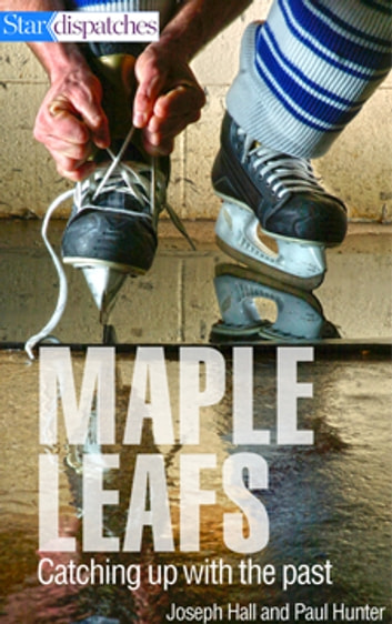 Maple Leafs - Catching Up With the Past ebook by Paul Hunter,Joseph Hall
