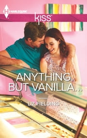 Anything but Vanilla... ebook by Liz Fielding