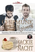 Chipmunk Drizzled in Honey ebook by Jackie Nacht