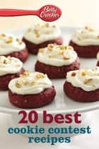 Betty Crocker 20 Best Cookie Contest Recipes ebook by Betty Crocker
