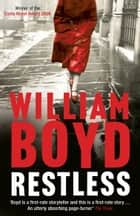 Restless - A Duchess of Cornwall Book Club pick ebook by William Boyd