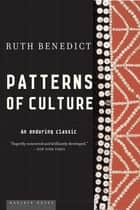 Patterns of Culture ebook by Ruth Benedict