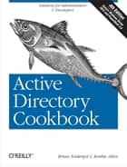 Active Directory Cookbook ebook by Brian Svidergol,Robbie Allen