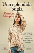 Una splendida bugia ebook by Monica Murphy