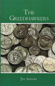The Greedhawkers ebook by Jim Ardoin
