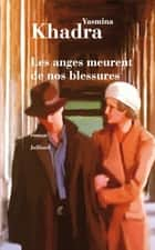 Les Anges meurent de nos blessures eBook by Yasmina KHADRA