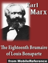 Eighteenth Brumaire Of Louis Bonaparte (Mobi Classics) ebook by Karl Marx,Emil F. Teichert (Translator)
