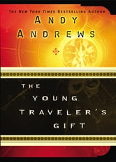 The Young Traveler's Gift - Seven Decisions That Determine Personal Success ebook by Andy Andrews