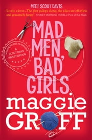 Mad Men, Bad Girls: A Scout Davis Investigation 1 - And the Guerrilla Knitters Institute ebook by Maggie Groff