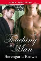 Touching His Man ebook by