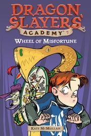 Wheel of Misfortune #7 ebook by Kate McMullan,Bill Basso