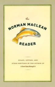 The Norman Maclean Reader ebook by Norman Maclean,O. Alan Weltzien,O. Alan Weltzien