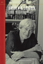 The Wild Girls ebook by Le Guin, Ursula K.