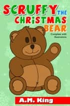 Scruffy the Christmas Bear ebook by