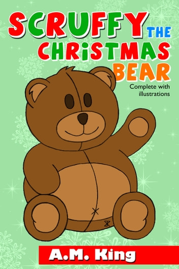 Scruffy the Christmas Bear ebook by A.M. King