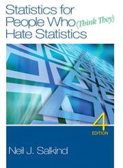Statistics for People Who (Think They) Hate Statistics ebook by Dr. Neil J. Salkind