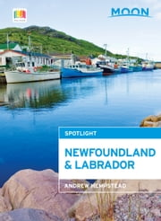 Moon Spotlight Newfoundland and Labrador ebook by Andrew Hempstead