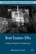 Bret Easton Ellis ebook by G. Colby