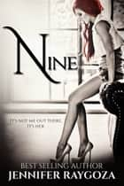 Nine ebook by Jennifer Raygoza