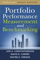 Portfolio Performance Measurement and Benchmarking ebook by Jon A. Christopherson, David R. Carino, Wayne E. Ferson