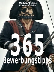 365 Bewerbungstipps ebook by Michael Felske