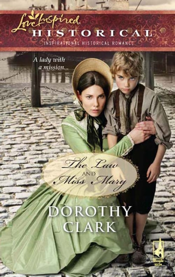 The Law and Miss Mary (Mills & Boon Historical) ebook by Dorothy Clark