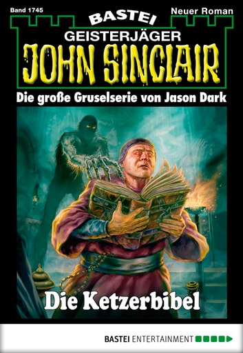 John Sinclair - Folge 1745 - Die Ketzerbibel ebook by Jason Dark