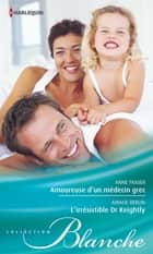 Amoureuse d'un médecin grec - L'irrésistible Dr Keightly ebook by Anne Fraser,Amalie Berlin