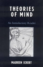 Theories of Mind - An Introductory Reader ebook by Maureen Eckert