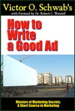 Victor O. Schwab's How to Write a Good Ad (Modern Edition)