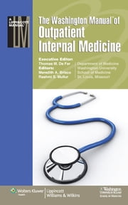 Washington Manual® of Outpatient Internal Medicine ebook by Washington University School of Medicine Department of Medicine,Thomas M. De Fer,Meredith A. Brisco,Rashmi S. Mullur