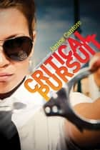 Critical Pursuit ebook by Janice Cantore
