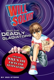 Will Solvit and the Deadly Gladiator (Book 6) ebook by Zed Storm