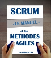 Manuel d'introduction à Scrum et aux méthodes agiles ebook by Les Editions du Faré