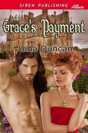 His Grace's Payment ebook by Gina Duncan