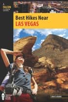 Best Hikes Near Las Vegas ebook by Bruce Grubbs